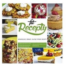 Fit recepty: Jednoduché, zdravé, chutné fitness recepty