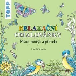 TOPP Relaxační omalovánky: Ptáci, motýli a příroda
