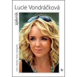 Lucie Vondráčková Zpěvník: Noty. akordy. texty. fotografie