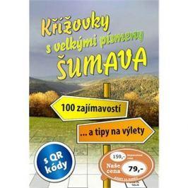 Křížovky s velkými písmeny Šumava: 100 zajímavostí... a tipy na výlety