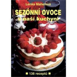 Sezónní ovoce v naší kuchyni: 138 receptů