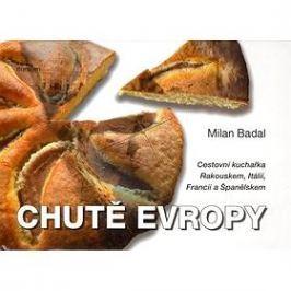 Chutě Evropy: Cestovní kuchařka Rakouskem, Itálií, Francií a Španělskem