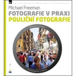 Fotografie v praxi POULIČNÍ FOTOGRAFIE