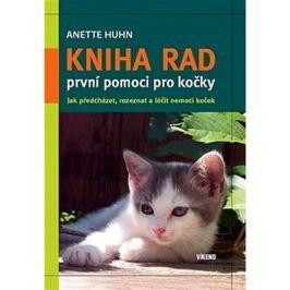 Kniha rad první pomoci pro kočky: Jak přecházet, rozeznat a léčit nemoci koček