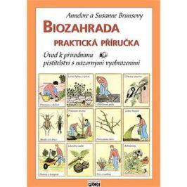 Biozahrada praktická příručka: Úvod k přírodnímu pěstitelství s názornými vyobrazeními