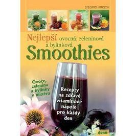 Nejlepší ovocná, zeleninová a bylinková Smoothies: Recepty na zdravé vitamínové nápoje pro každý den