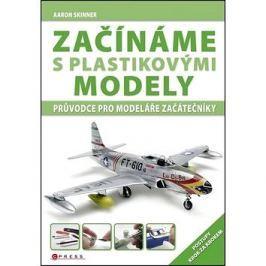 Začínáme s plastikovými modely: Průvodce pro modeláře začátečníky