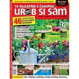 To najlepšie z časopisu Urob si sám: 46 podrobných pracovných postupv 92 strán tipov do vašej záhrad