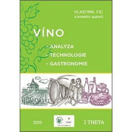Víno: Analýza - Technologie - Gastronomie
