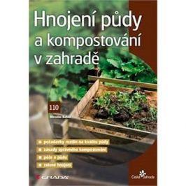 Hnojení půdy a kompostování v zahradě