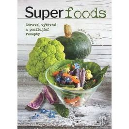 Superpotraviny: Zdravé, výživné a posilující recepty