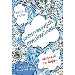 Malá kniha antistresových omalovánek: Relaxace do kapsy