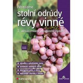 Pěstujeme stolní odrůdy révy vinné: 2., aktualizované a rozšířené vydání