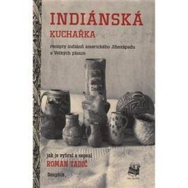 Indiánská kuchařka: Recepty indiánů amerického Jihozápadu a Velkých planin