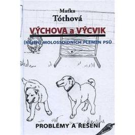 Výchova a výcvik Nejen molossoidních plemen psů: Problémy a řešení