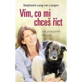 Vím, co mi chceš říct: Jak porozumět řeči psů