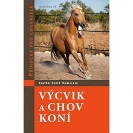 Výcvik a chov koní: Příručka pro chovatele