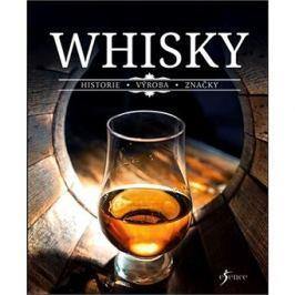 Whisky: Historie, výroba, značky