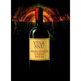 Vína snů: Nejslavnější láhve světa