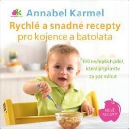 Rychlé a snadné recepty pro kojence a batolata: 100 nejlepších jídel, která připravíte za pár minut