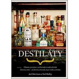 Destiláty: Objevte, poznejte a vychutnejte si nejkvalitnější lihoviny světa ...