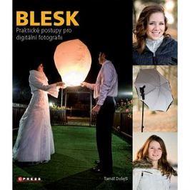Blesk: Praktické postupy pro digitální fotografii